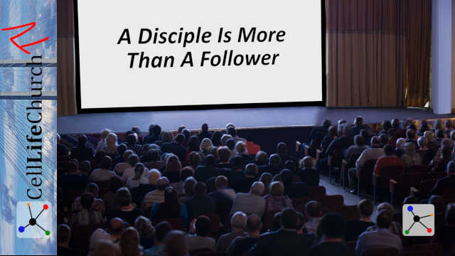 A Disciple Is More Than A Follower