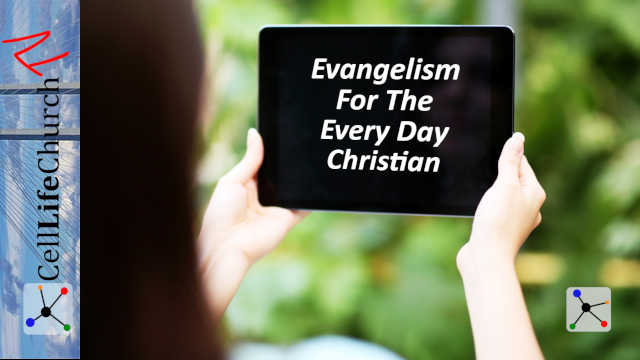 Evangelism For The Every Day Christian