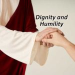 Dignity and Humility