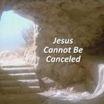 Jesus Cannot Be Canceled