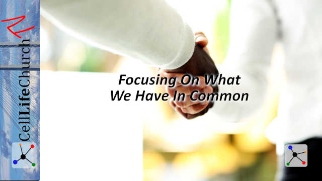 Focusing On What We Have In Common