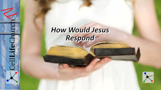 How Would Jesus Respond